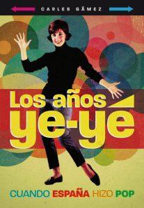 los_aos_ye-ye-cuando_espaa_hizo_pop